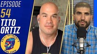 Tito Ortiz: Alberto Del Rio 'better not wear a mask' when fighting me | Ariel Helwani's MMA Show