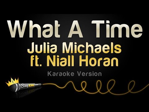 Julia Michaels Ft. Niall Horan - What A Time (Karaoke Version)