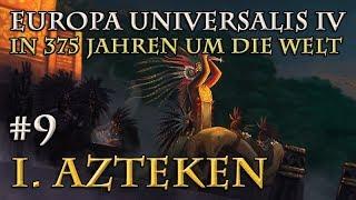 Let's Play Europa Universalis 4 – I. Azteken: #9 Der 10-Jahres-Plan (In 375 Jahren um die Welt)