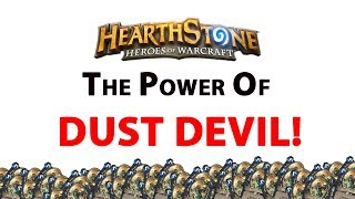 Hearthstone: The POWER of Dust Devil!
