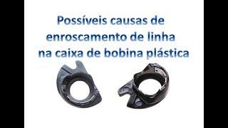 Possíveis causas de enroscamento de linha na caixa de bobina apolo plástica