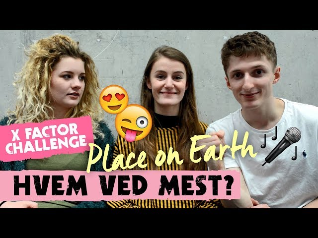 Place on Earth fra X Factor: Hvor godt kender de egentlig hinanden? | X Factor Challenge