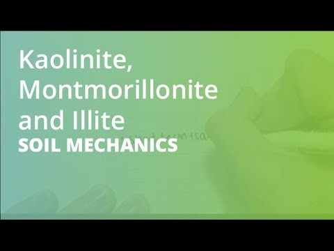 kaolinite montmorillonite and illite soil mechanics youtube
