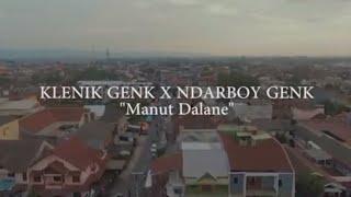 Klenik Genk X Ndarboy Genk MANUT DALANE VIDIO LIRIK KARAOKE.mp3