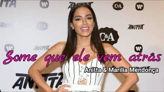 Baixar Anitta x Marilia Mendonça - Some que ele vem atrás (Brazilian Lyrics  with English Translation)