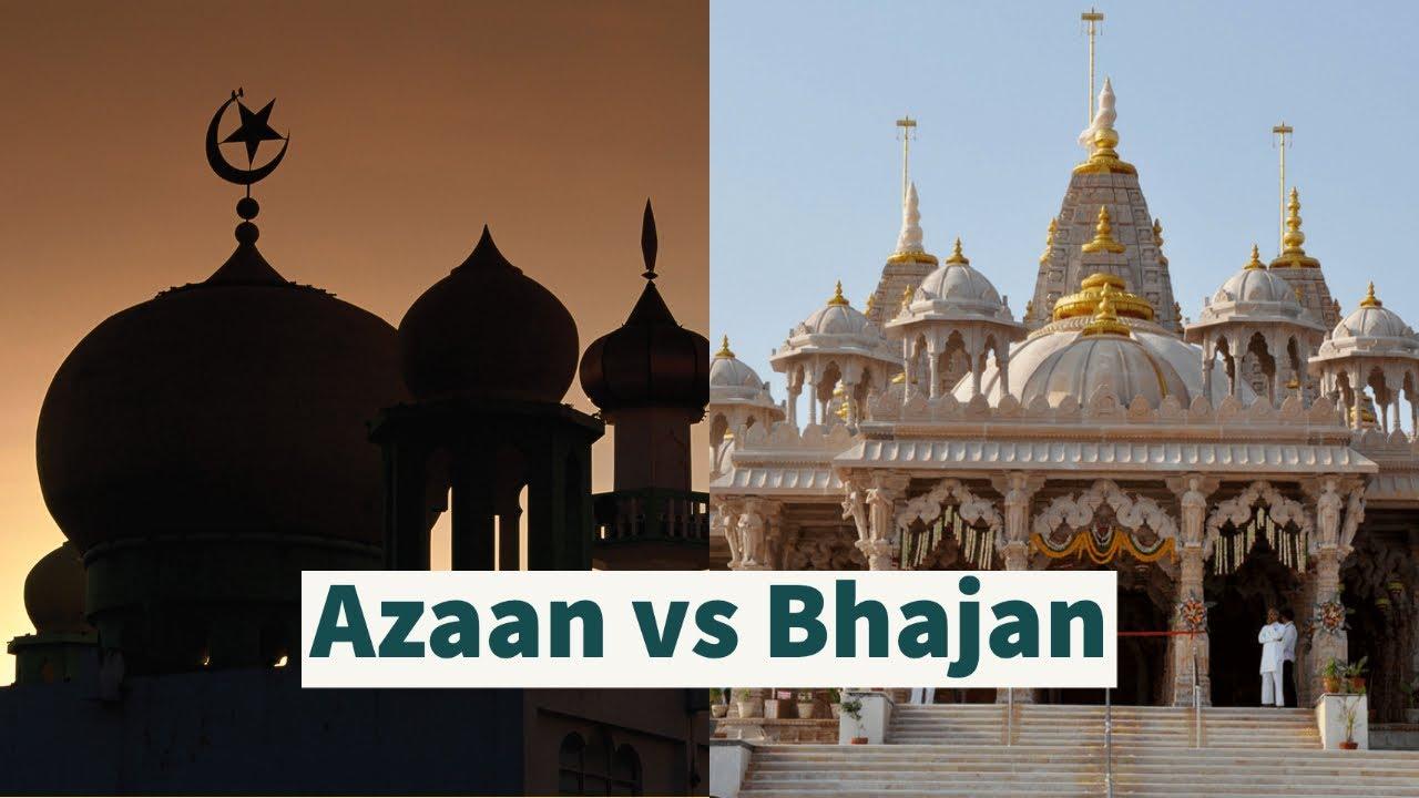 Bhajan Vs Azaan