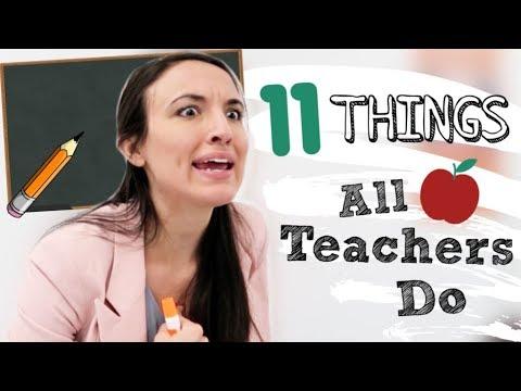 11 Things Teachers Do