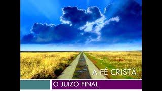 #08 Curso de Crescimento - Juízo Final