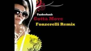 Turbofunk - Gotta Move (Fonzerelli Remix)