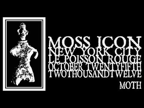 Moss Icon - Moth (Le Poisson Rouge 2012)