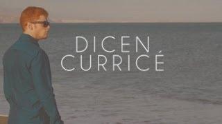 Dicen | Curricé (Videoclip Oficial HD)