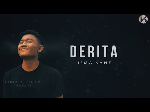 Isma Sane - Derita ( Lirik Video ) HD