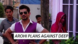 Arohi SPIES on Deep , ready to tackle him | Ishq Mein Marjawan