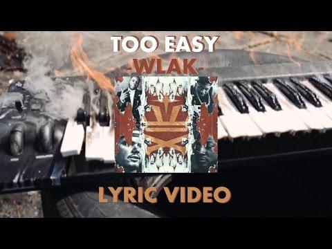 "WLAK-""Too Easy"" (LYRIC VIDEO) feat. Swoope, Alex Faith, Dre Murray & Corey Paul"