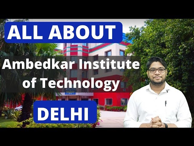 Ambedkar Institute of Technology College details admission process Placments Complete Details