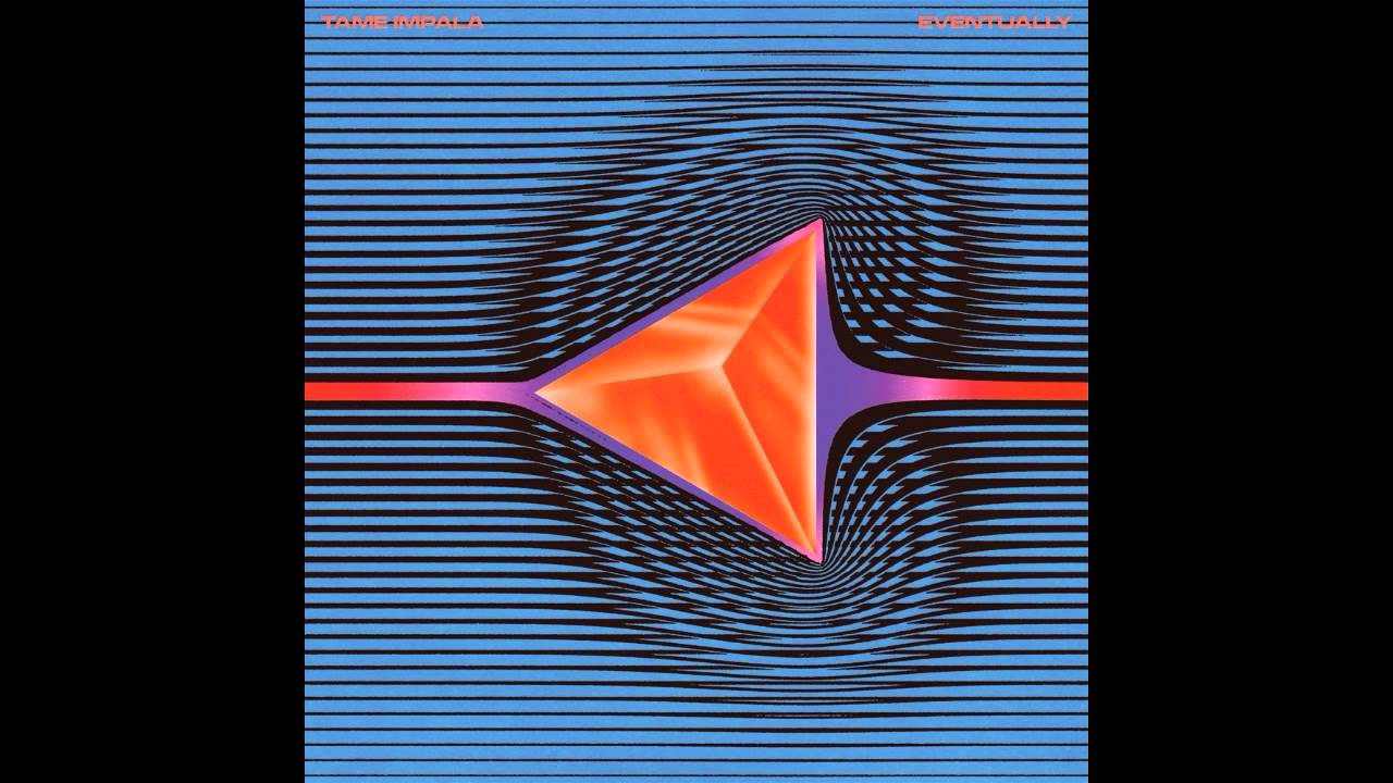 Tame Impala - Eventually