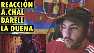 A.chal - La DueÑa Ft. Darell ReacciÓn