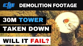 Demolition of old radio tower recorded with DJI Phantom 3 drone