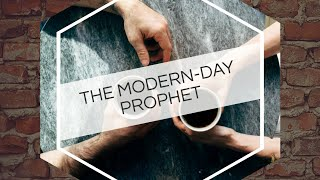 The Modern Day Prophet Part 4