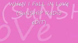 When I Fall In Love (Sunship Radio Edit).wmv