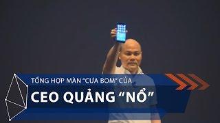 """Tổng hợp màn """"cưa bom"""" của CEO Quảng """"nổ""""   VTC1"""