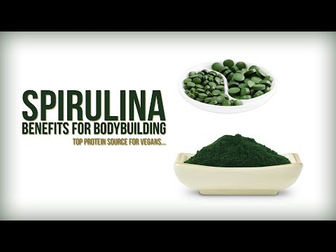 Benefits of Spirulina for Bodybuilding | Top Protein source for Vegans...