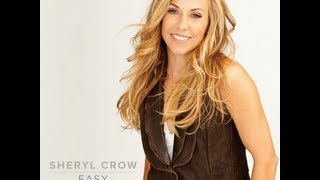 Easy - Sheryl Crow (Lyrics)