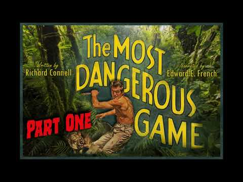 The Most Dangerous Game Part One, Told By Edward E. French