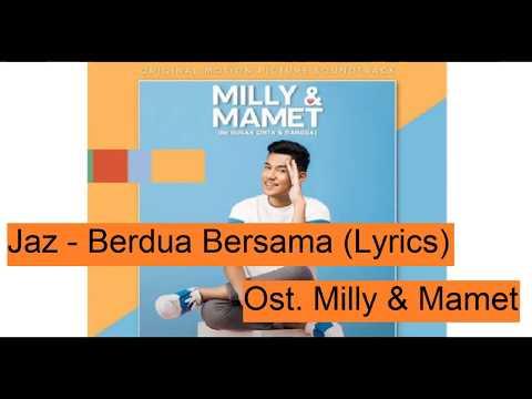 Jaz - Berdua Bersama ( Lyrics ) | Milly & Mamet Original Motion Picture Soundtrack | Lirik Lagu