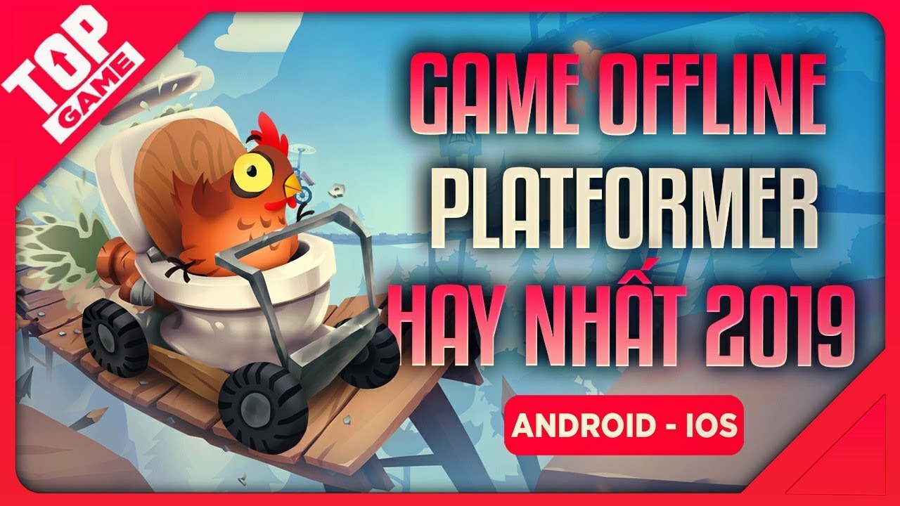 [Topgame] Top Game Offline Platformer Đi cảnh Hay Nhất 2019 | Android – IOS