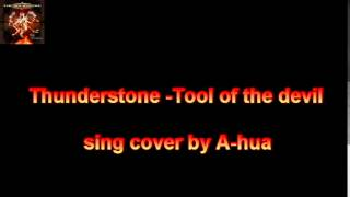 Thunderstone -Tool of the devil test sing
