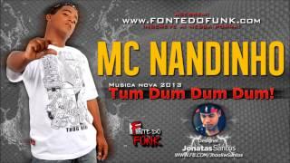 MC Nandinho - Tum Dum Dum Dum ♫♪ (Lançamento 2013)