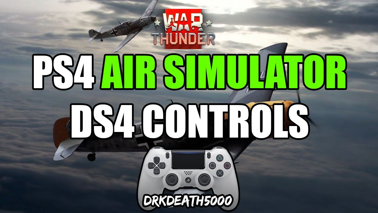 War Thunder PS4 DS4 Air Simulator Controls - YouTube