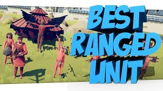 WHAT IS THE BEST RANGED UNIT IN TABS!