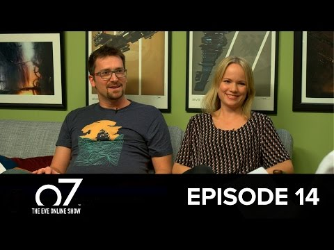 o7: The EVE Online Show -  Episode 14