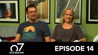 o7 the eve online show episode 14