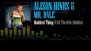 Alison Hinds & Mr. Dale - Maddest Thing (Full Throttle Riddim)