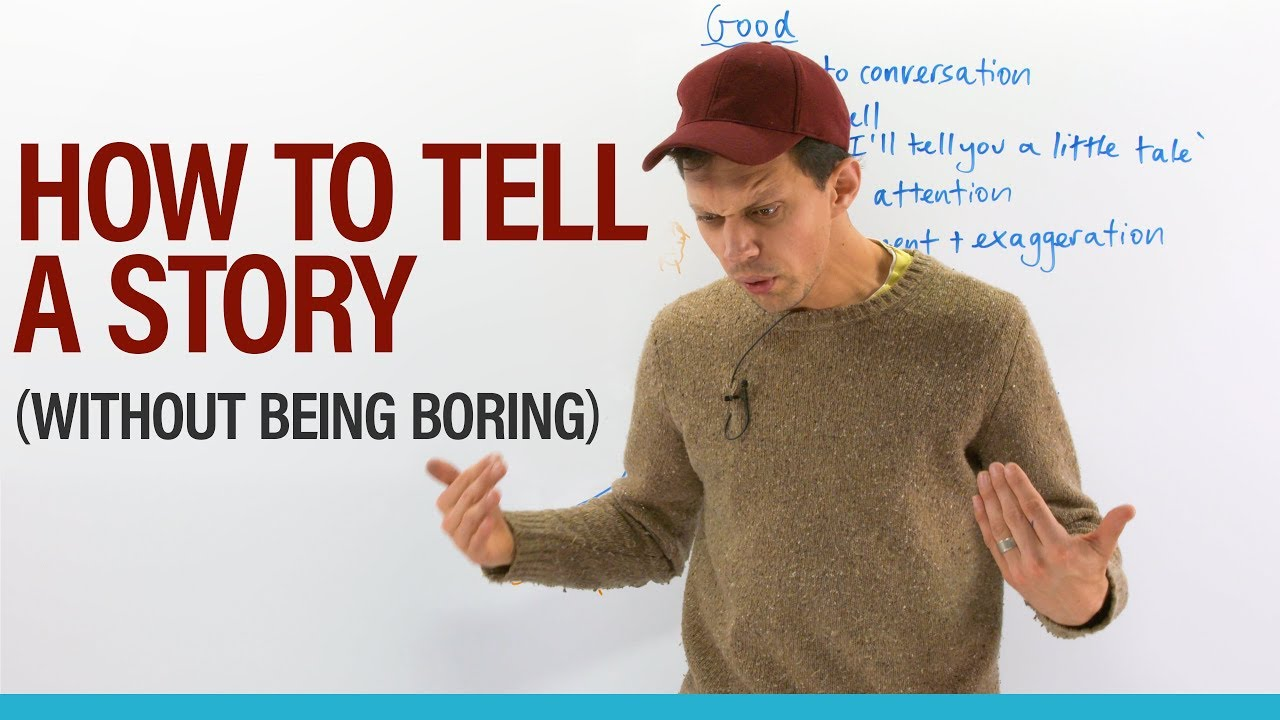 Learn how to tell an interesting story… or make a boring story