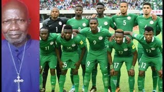 Prophet Aika Demands N750k To Pray For Nigeria's Super Eagles