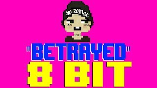 Betrayed [8 Bit Tribute to Lil Xan] - 8 Bit Universe