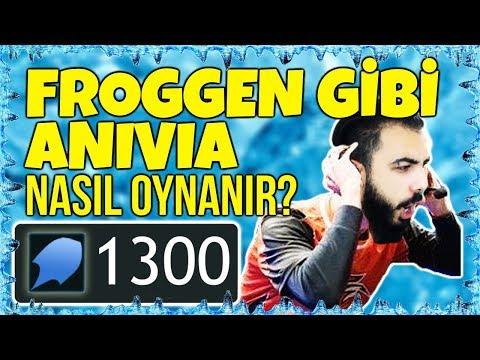 FROGGEN GİBİ ANIVIA NASIL OYNANIR?? 1300 AP İLE TOPLUCA TEK ATMAK !! | KFCEatbox