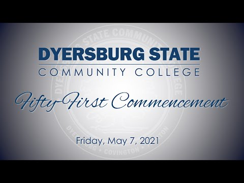 Dyersburg State Community College's 51st Commencement Ceremony, May 7, 2021