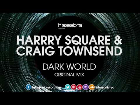 Harry Square & Craig Townsend - Dark World [In Sessions] OUT NOW!