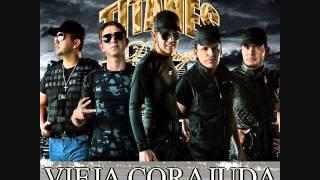 Vieja Corajuda - Los Titanes De Durango (ESTRENO 2014)