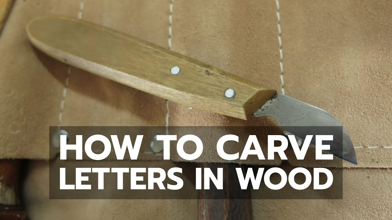 how to hand carve letters in wood
