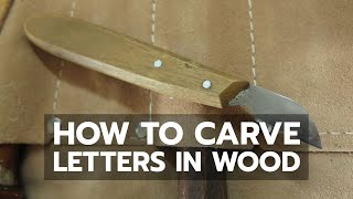 How to Carve Letters in Wood