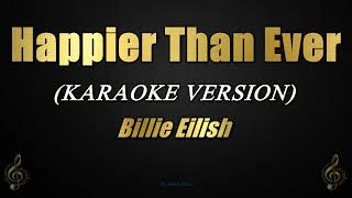 Happier Than Ever - Billie Eilish (Karaoke/Instrumental)
