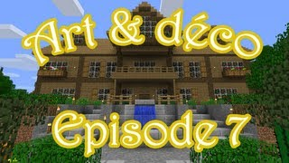Minecraft : Art & Déco - Episode 7