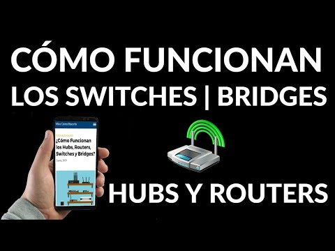 Cómo Funcionan los Hubs, Routers, Switches y Bridges