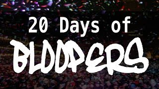 20 Days Of Bloopers!